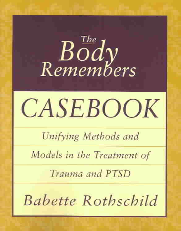 The Body Remembers Casebook By Rothschild, Babette
