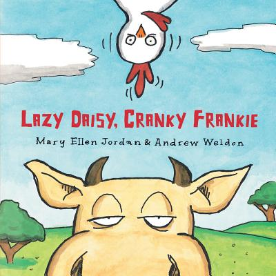 Lazy Daisy, Cranky Frankie By Jordan, Mary Ellen/ Weldon, Andrew (ILT)